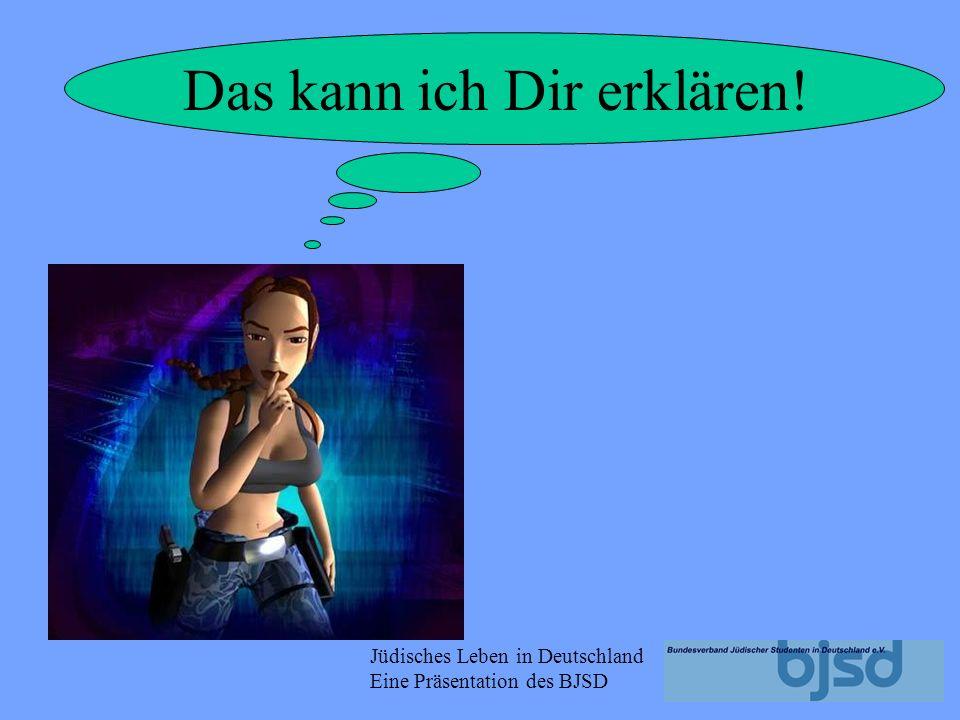 Jüdisches Leben in Deutschland Eine Präsentation des BJSD ABER: Wie funktioniert der BJSD?