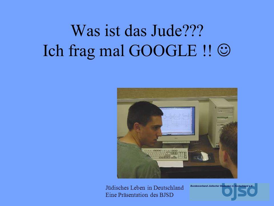 Jüdisches Leben in Deutschland Eine Präsentation des BJSD JUDE/ JÜDIN in DEUTSCHLAND ? Religion? Israel? Synagoge? Russisch? Politik? Antisemitismus?