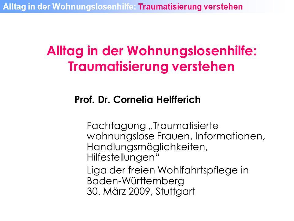 Prof.Dr. Cornelia Helfferich Fachtagung Traumatisierte wohnungslose Frauen.