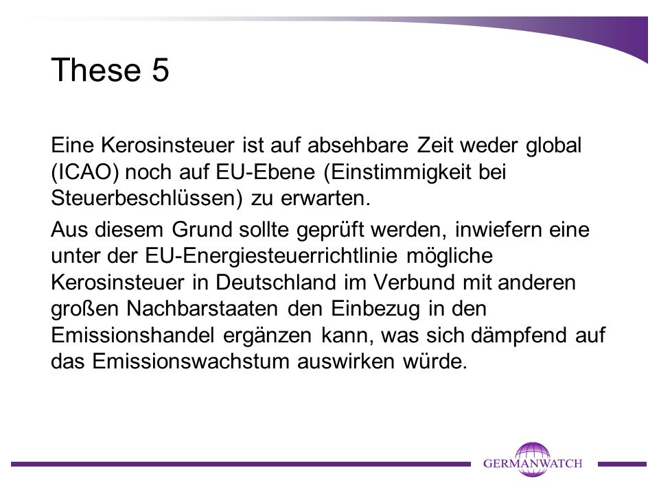These 4 Der Einbezug des Flugverkehrs in das europäische Emissionshandelssystem ist ein erster Schritt, den Trittbrettfahrer Flugverkehr zur Verantwor