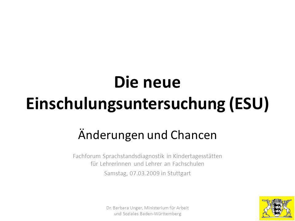 Die neue Einschulungsuntersuchung (ESU) Änderungen und Chancen Fachforum Sprachstandsdiagnostik in Kindertagesstätten für Lehrerinnen und Lehrer an Fa