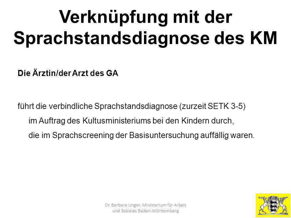 Verknüpfung mit der Sprachstandsdiagnose des KM Die Ärztin/der Arzt des GA führt die verbindliche Sprachstandsdiagnose (zurzeit SETK 3-5) im Auftrag d