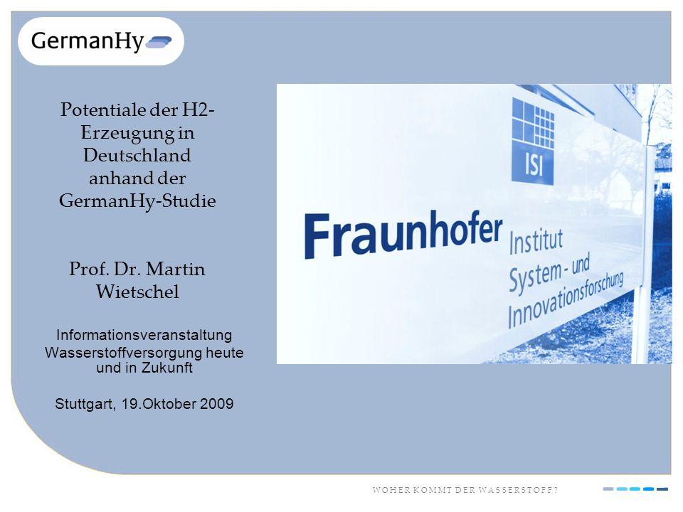 W O H E R K O M M T D E R W A S S E R S T O F F ? Potentiale der H2- Erzeugung in Deutschland anhand der GermanHy-Studie Prof. Dr. Martin Wietschel In