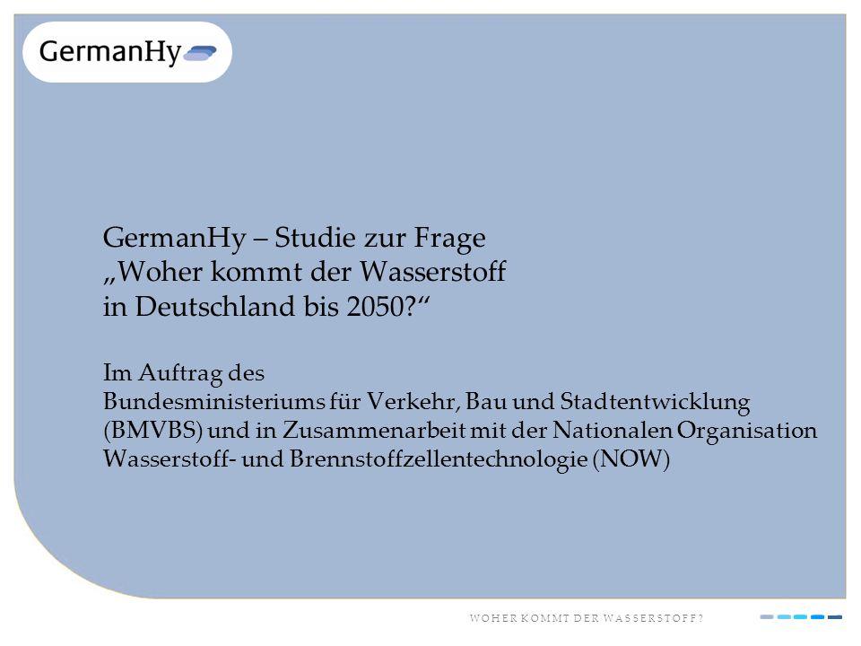 W O H E R K O M M T D E R W A S S E R S T O F F ? GermanHy – Studie zur Frage Woher kommt der Wasserstoff in Deutschland bis 2050? Im Auftrag des Bund
