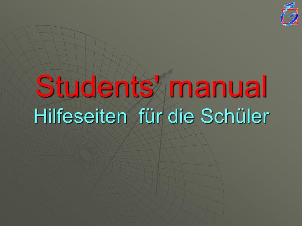 Students' manual Hilfeseiten für die Schüler