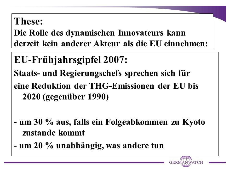These: Die Rolle des dynamischen Innovateurs kann derzeit kein anderer Akteur als die EU einnehmen: EU-Frühjahrsgipfel 2007: Staats- und Regierungsche