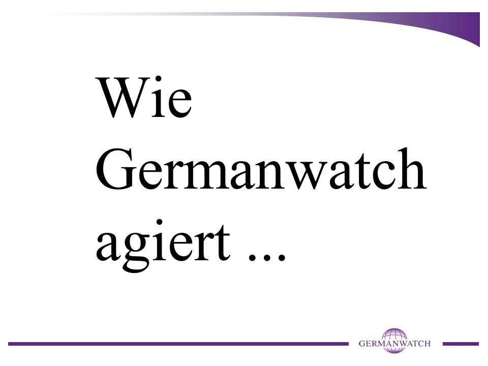 Wie Germanwatch agiert...
