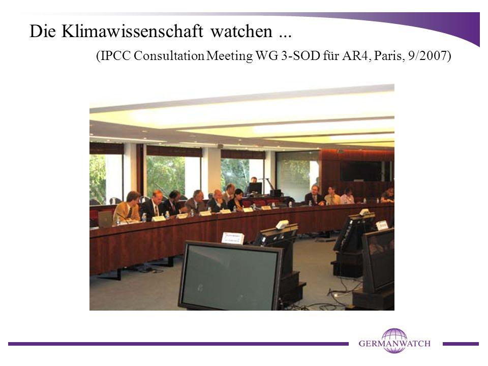 Die Klimawissenschaft watchen... (IPCC Consultation Meeting WG 3-SOD für AR4, Paris, 9/2007)