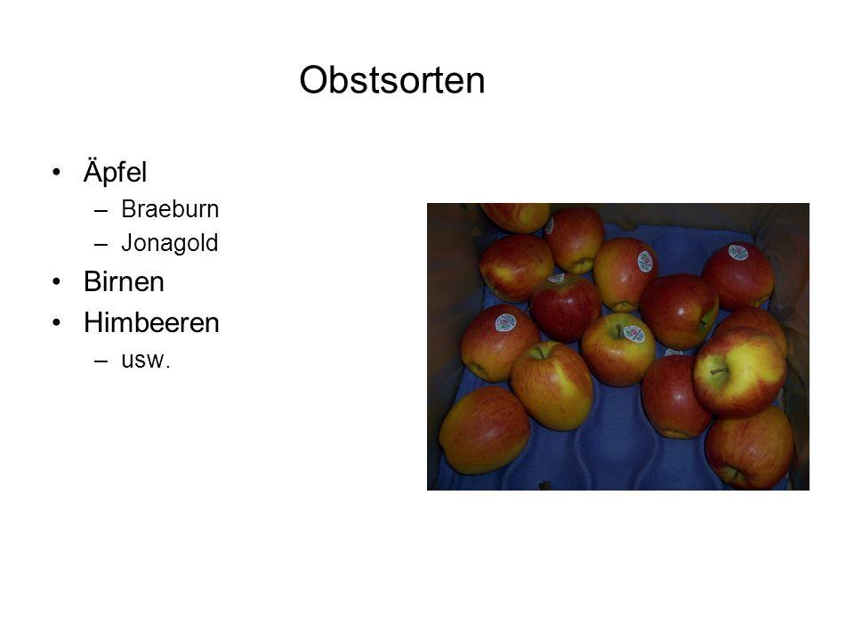 Obstsorten Äpfel –Braeburn –Jonagold Birnen Himbeeren –usw.