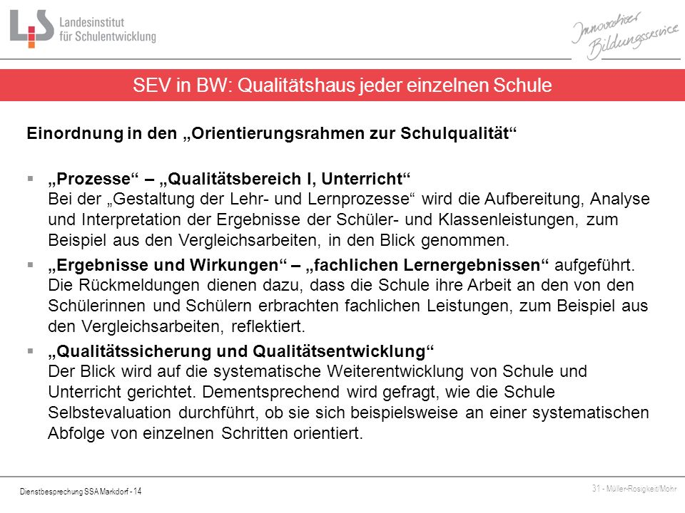 Dienstbesprechung SSA Markdorf - 14 31 - Müller-Rosigkeit/Mohr SEV in BW: Qualitätshaus jeder einzelnen Schule Einordnung in den Orientierungsrahmen z