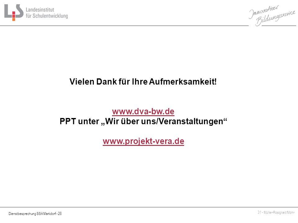 Dienstbesprechung SSA Markdorf - 28 31 - Müller-Rosigkeit/Mohr Vielen Dank für Ihre Aufmerksamkeit! www.dva-bw.de PPT unter Wir über uns/Veranstaltung