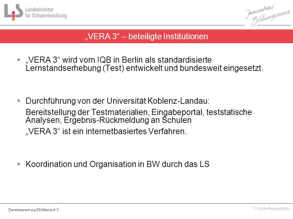 Dienstbesprechung SSA Markdorf - 5 31 - Müller-Rosigkeit/Mohr VERA 3 wird vom IQB in Berlin als standardisierte Lernstandserhebung (Test) entwickelt u