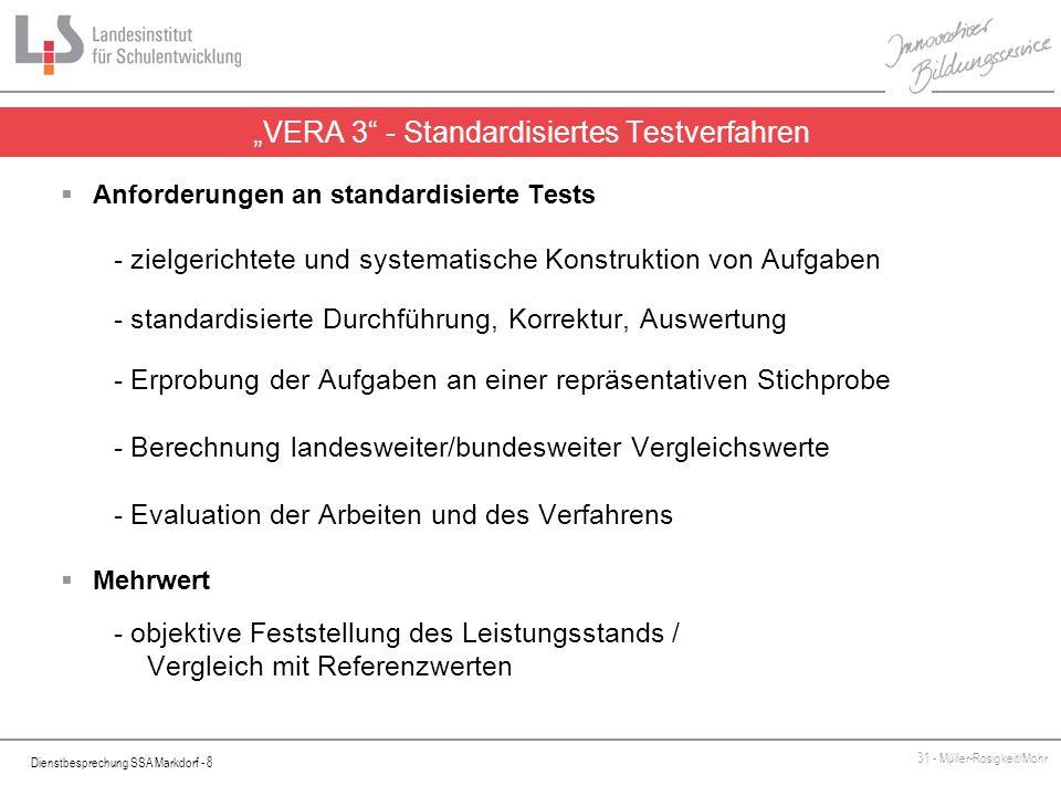 Dienstbesprechung SSA Markdorf - 8 31 - Müller-Rosigkeit/Mohr Anforderungen an standardisierte Tests - zielgerichtete und systematische Konstruktion v