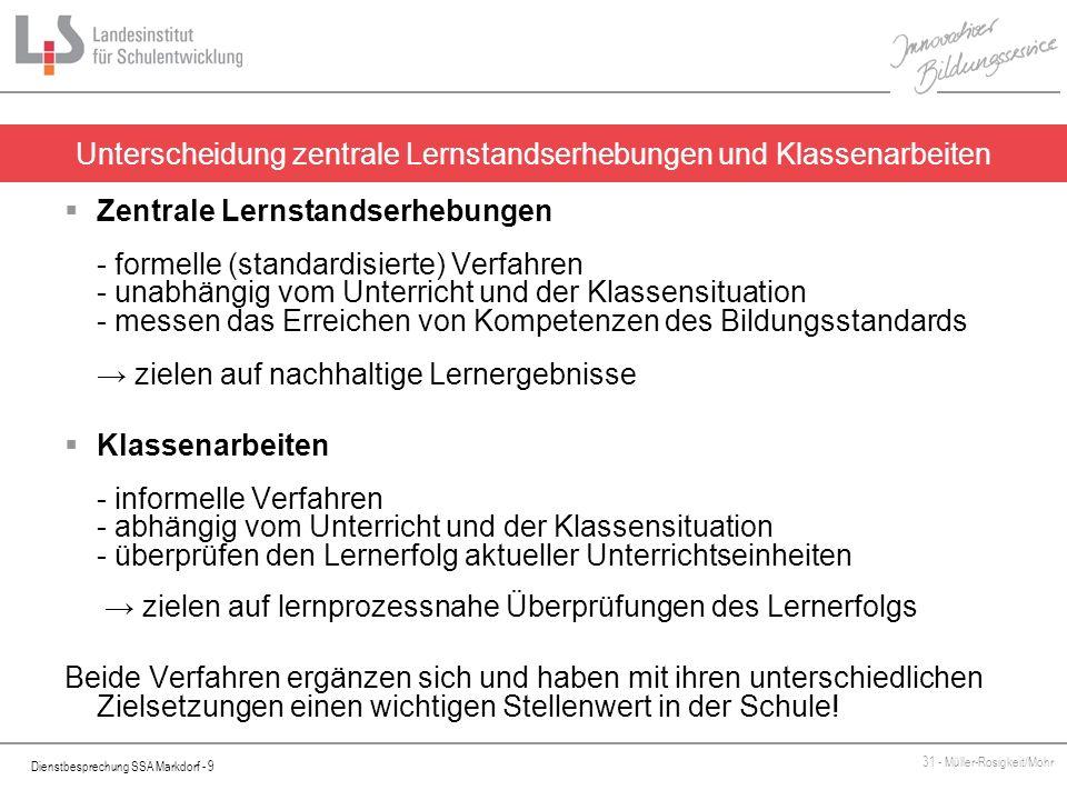 Dienstbesprechung SSA Markdorf - 9 31 - Müller-Rosigkeit/Mohr Zentrale Lernstandserhebungen - formelle (standardisierte) Verfahren - unabhängig vom Un
