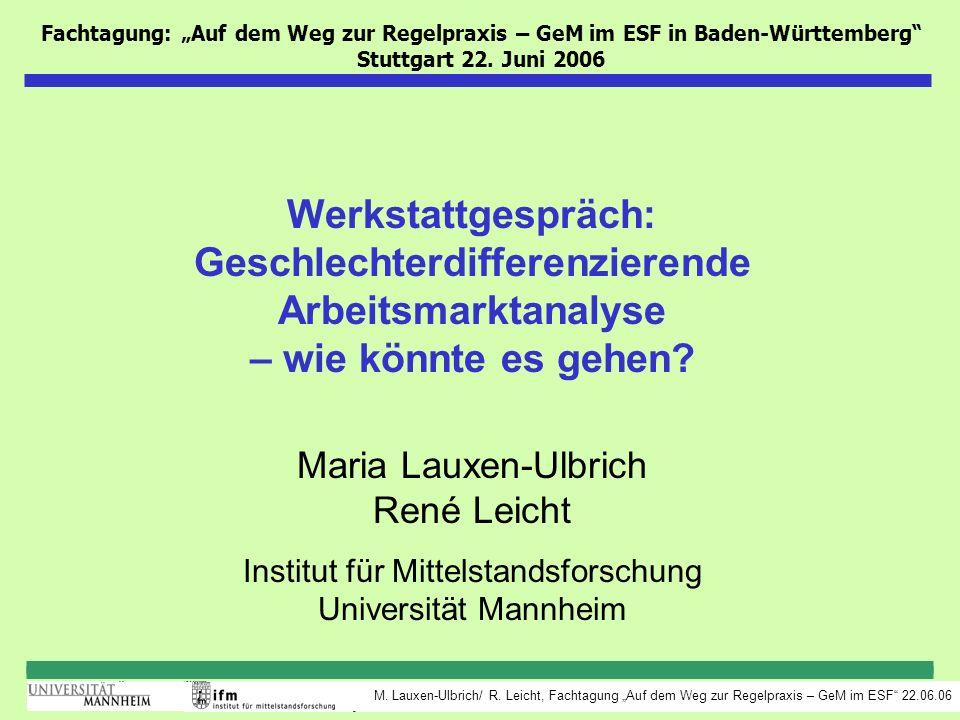 M. Lauxen-Ulbrich/ R. Leicht, Fachtagung Auf dem Weg zur Regelpraxis – GeM im ESF 22.06.06 Fachtagung: Auf dem Weg zur Regelpraxis – GeM im ESF in Bad