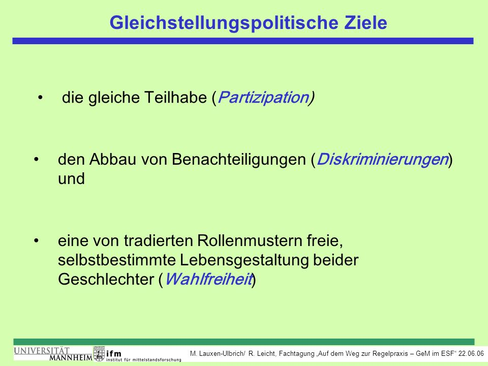 M. Lauxen-Ulbrich/ R. Leicht, Fachtagung Auf dem Weg zur Regelpraxis – GeM im ESF 22.06.06 Gleichstellungspolitische Ziele die gleiche Teilhabe (Parti