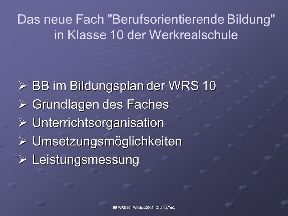 BB WRS 10 - Wildbad 2012 - Gruhler,Treß Die Note ist eine pädagogisch-fachliche Gesamtwertung.