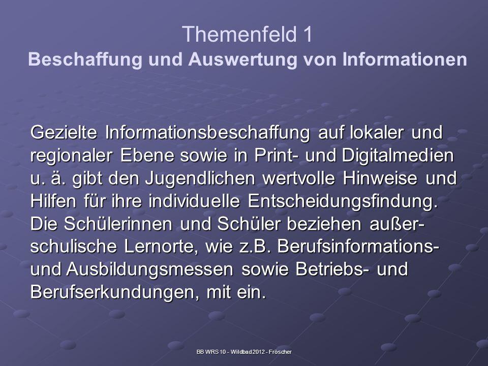 BB WRS 10 - Wildbad 2012 - Fröscher Themenfeld 1 Beschaffung und Auswertung von Informationen Gezielte Informationsbeschaffung auf lokaler und regiona
