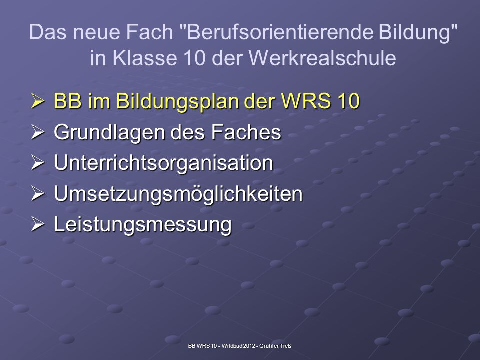 BB WRS 10 - Wildbad 2012 - Gruhler,Treß Fazit: Die Notenverordnung bietet Spielraum für vielfältige Formen der Leistungserhebung und -bewertung.