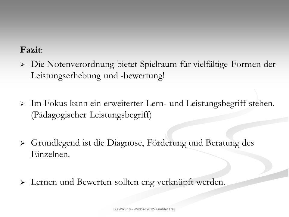 BB WRS 10 - Wildbad 2012 - Gruhler,Treß Fazit: Die Notenverordnung bietet Spielraum für vielfältige Formen der Leistungserhebung und -bewertung! Im Fo