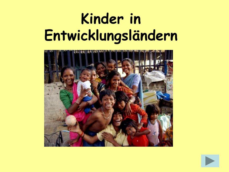 Kinderhilfe KinderrechteKinderarbeit Straßenkinder Was ist ein Entwicklungsland?Entwicklungsland