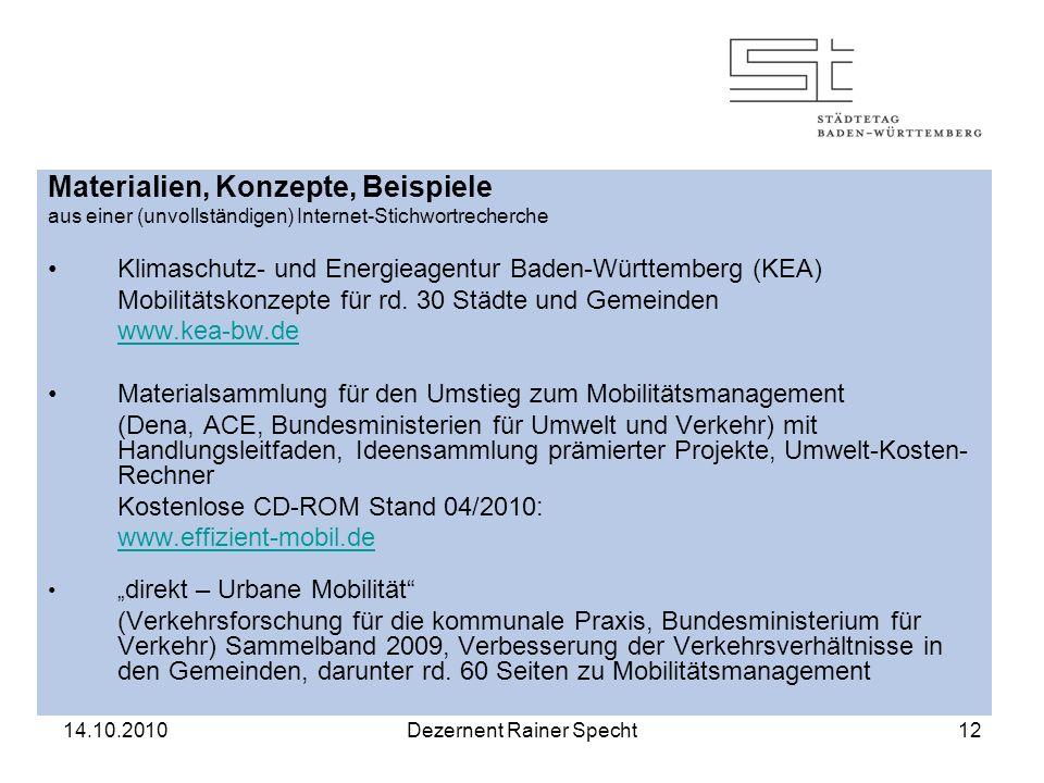 14.10.2010Dezernent Rainer Specht12 Materialien, Konzepte, Beispiele aus einer (unvollständigen) Internet-Stichwortrecherche Klimaschutz- und Energieagentur Baden-Württemberg (KEA) Mobilitätskonzepte für rd.