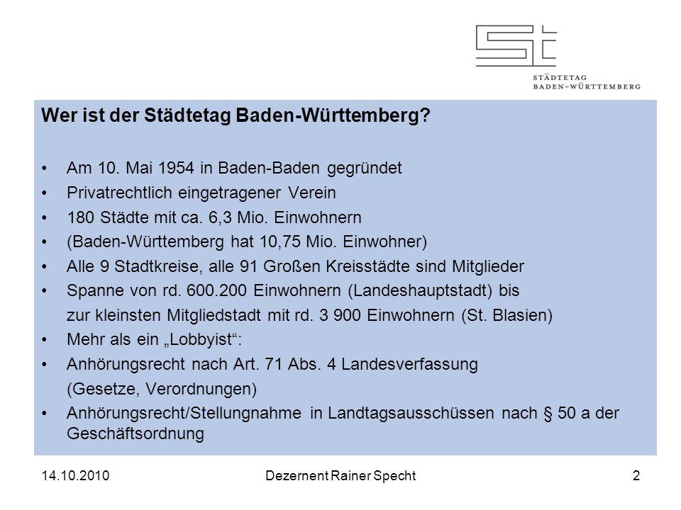 14.10.2010Dezernent Rainer Specht2 Wer ist der Städtetag Baden-Württemberg.