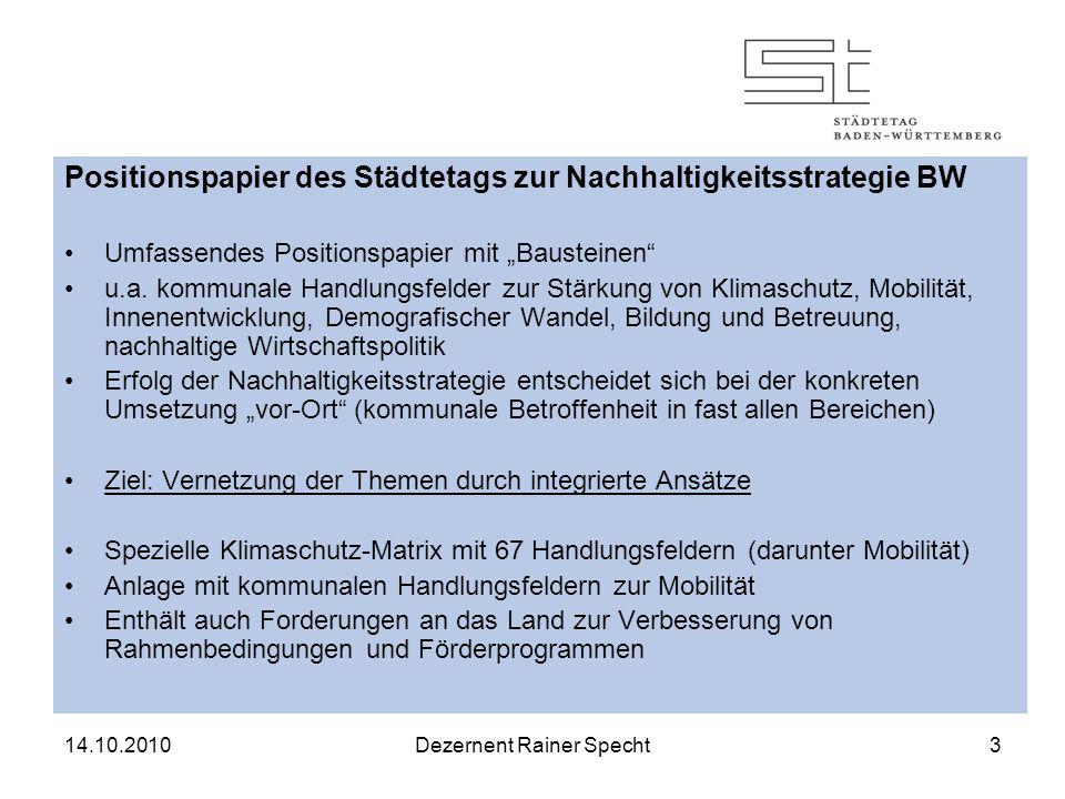 14.10.2010Dezernent Rainer Specht3 Positionspapier des Städtetags zur Nachhaltigkeitsstrategie BW Umfassendes Positionspapier mit Bausteinen u.a.