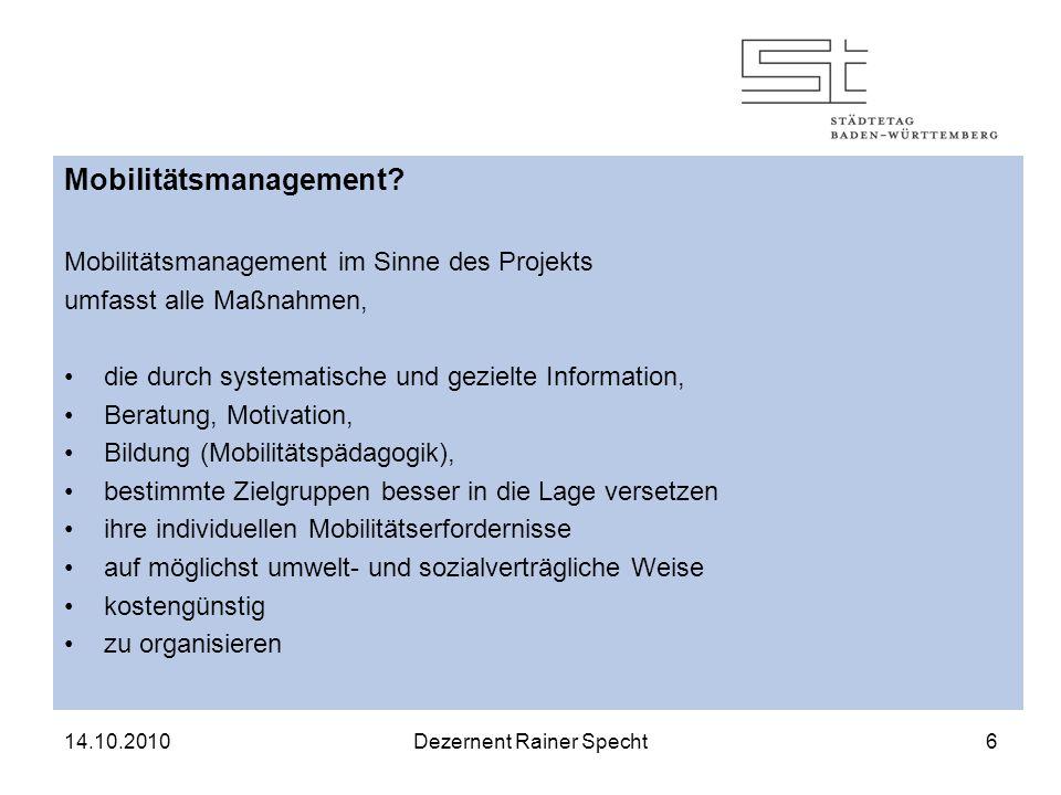 14.10.2010Dezernent Rainer Specht6 Mobilitätsmanagement.
