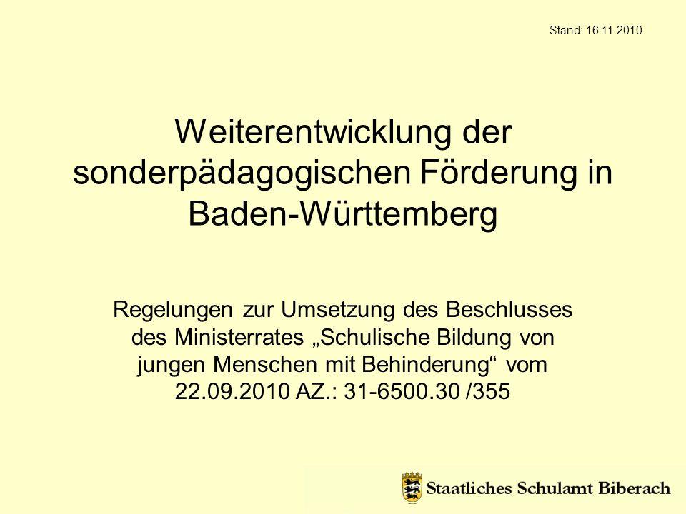 Weiterentwicklung der sonderpädagogischen Förderung in Baden-Württemberg Regelungen zur Umsetzung des Beschlusses des Ministerrates Schulische Bildung
