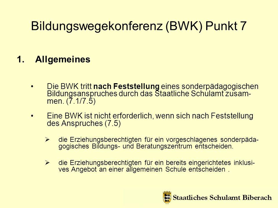 1.Allgemeines Die BWK tritt nach Feststellung eines sonderpädagogischen Bildungsanspruches durch das Staatliche Schulamt zusam- men. (7.1/7.5) Eine BW