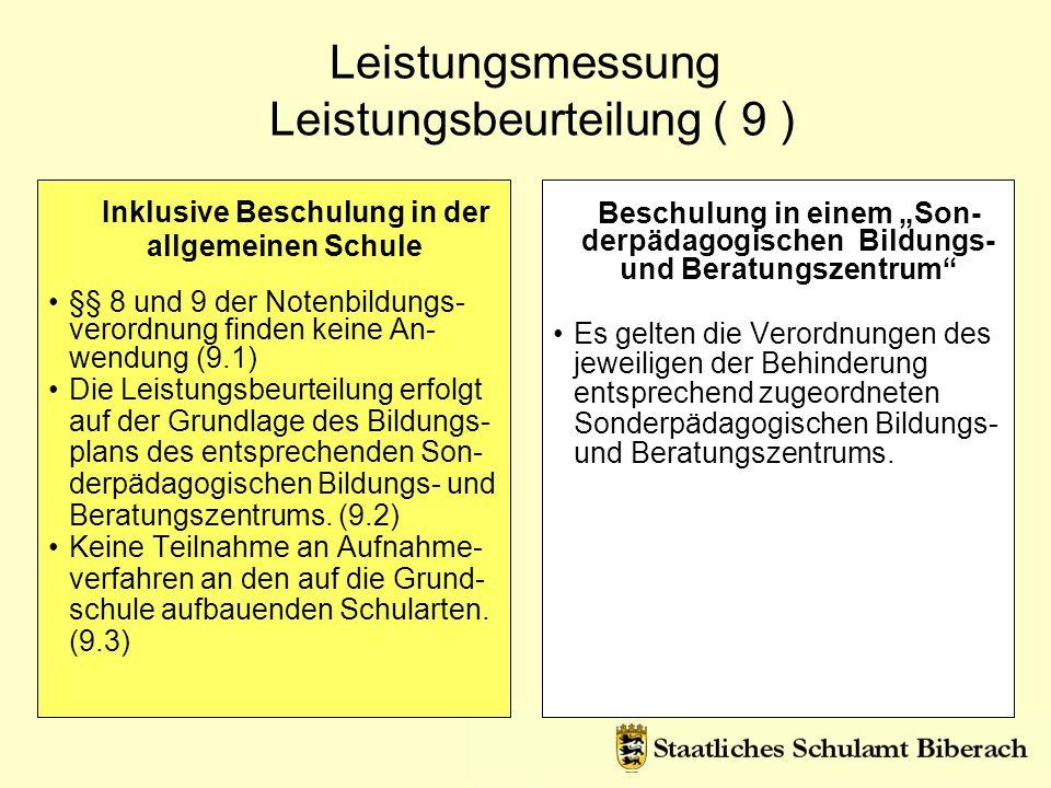 Leistungsmessung Leistungsbeurteilung ( 9 ) Inklusive Beschulung in der allgemeinen Schule §§ 8 und 9 der Notenbildungs- verordnung finden keine An- w