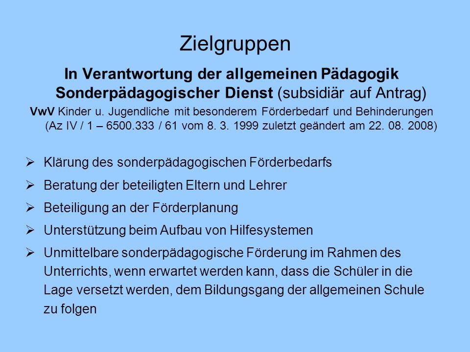 In Verantwortung der allgemeinen Pädagogik Sonderpädagogischer Dienst (subsidiär auf Antrag) VwV Kinder u. Jugendliche mit besonderem Förderbedarf und