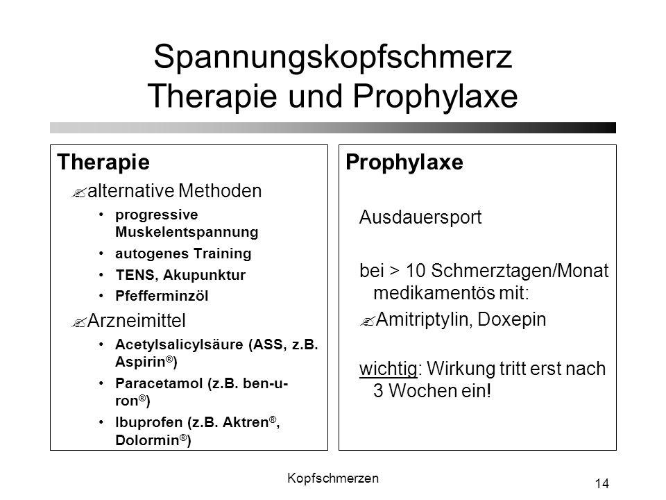 Kopfschmerzen 14 Spannungskopfschmerz Therapie und Prophylaxe Therapie ?alternative Methoden progressive Muskelentspannung autogenes Training TENS, Ak