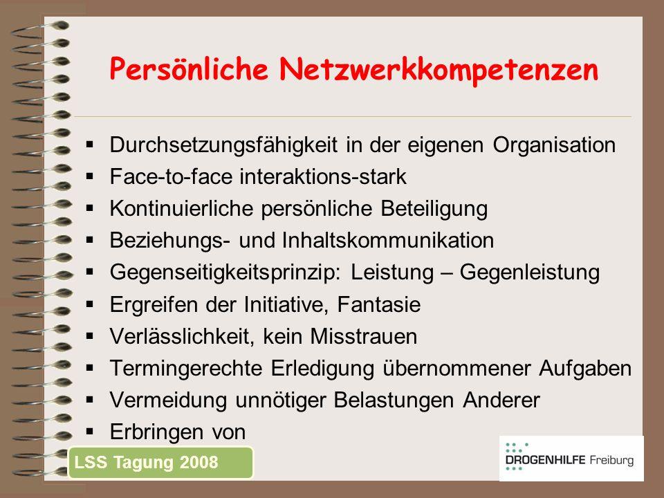 Persönliche Netzwerkkompetenzen Durchsetzungsfähigkeit in der eigenen Organisation Face-to-face interaktions-stark Kontinuierliche persönliche Beteili