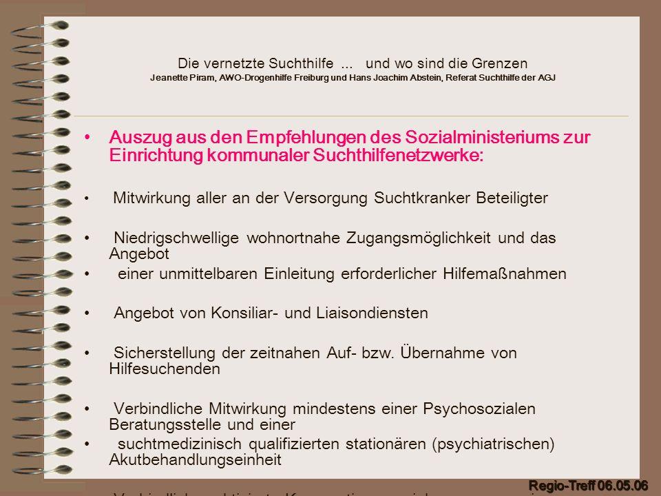 Die vernetzte Suchthilfe... und wo sind die Grenzen Jeanette Piram, AWO-Drogenhilfe Freiburg und Hans Joachim Abstein, Referat Suchthilfe der AGJ Ausz