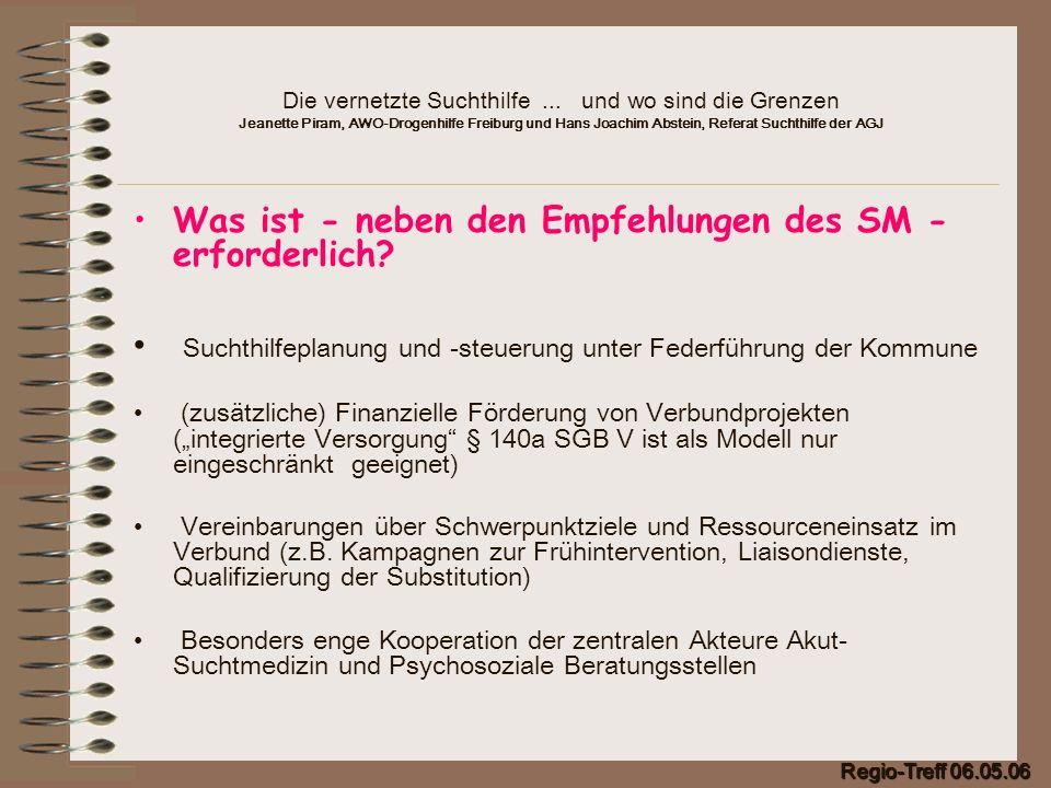 Die vernetzte Suchthilfe... und wo sind die Grenzen Jeanette Piram, AWO-Drogenhilfe Freiburg und Hans Joachim Abstein, Referat Suchthilfe der AGJ Was