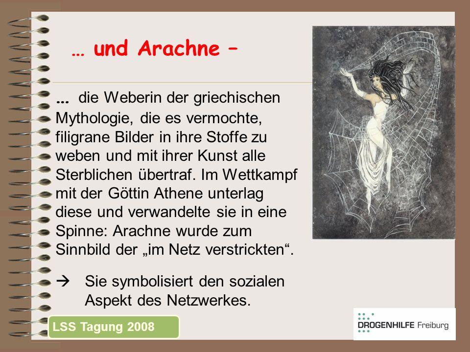 … und Arachne – … die Weberin der griechischen Mythologie, die es vermochte, filigrane Bilder in ihre Stoffe zu weben und mit ihrer Kunst alle Sterbli