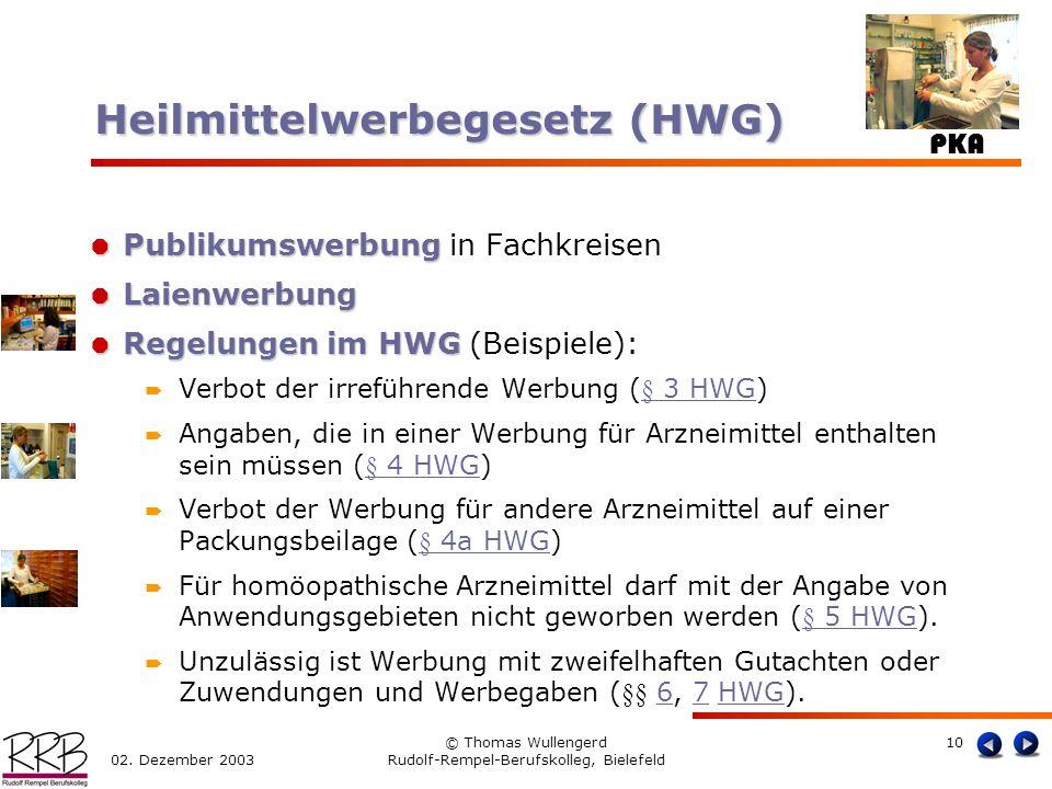 PKA 02. Dezember 2003 © Thomas Wullengerd Rudolf-Rempel-Berufskolleg, Bielefeld 10 Publikumswerbung Publikumswerbung in Fachkreisen Laienwerbung Laien