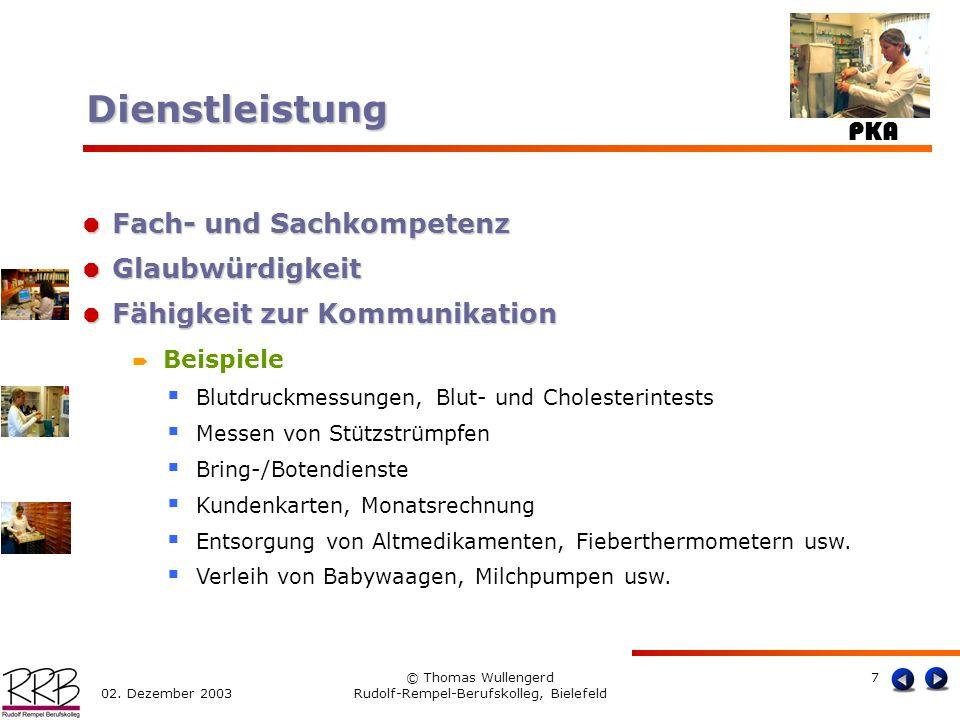 PKA 02. Dezember 2003 © Thomas Wullengerd Rudolf-Rempel-Berufskolleg, Bielefeld 7 Fach- und Sachkompetenz Fach- und Sachkompetenz Glaubwürdigkeit Glau