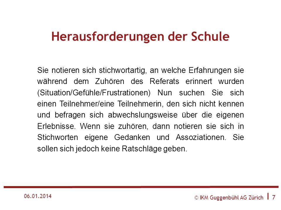 © IKM Guggenbühl AG Zürich I 17 06.01.2014 Gelingender Unterricht: Persönlichkeit Trickster, Zeremonienmeister oder Künstler.