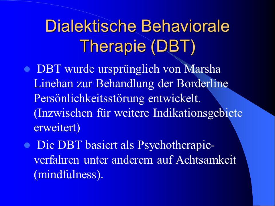 DBT Ein Leitgedanke des Skills Trainings ist die zentrale Meditationsübung des frühen Buddhismus: das Aufrechterhalten der Achtsamkeit.