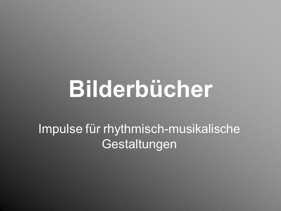 Bilderbücher Impulse für rhythmisch-musikalische Gestaltungen