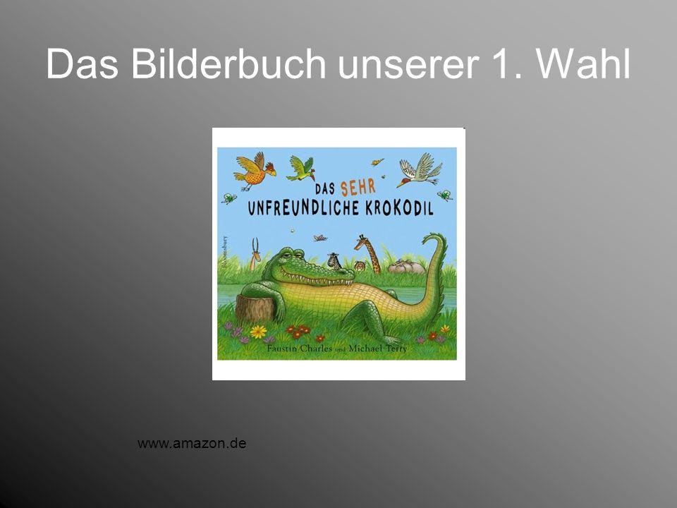 Das Bilderbuch unserer 1. Wahl www.amazon.de