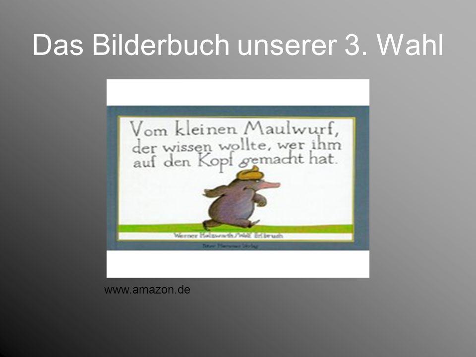 Das Bilderbuch unserer 3. Wahl www.amazon.de