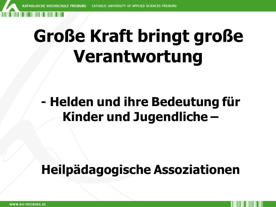 Helden – Vorbilder in heilpädagogischen Handlungsfeldern Gabriele Weiss, KH Freiburg 0