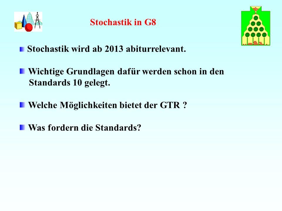 Stochastik in G8 Stochastik wird ab 2013 abiturrelevant.