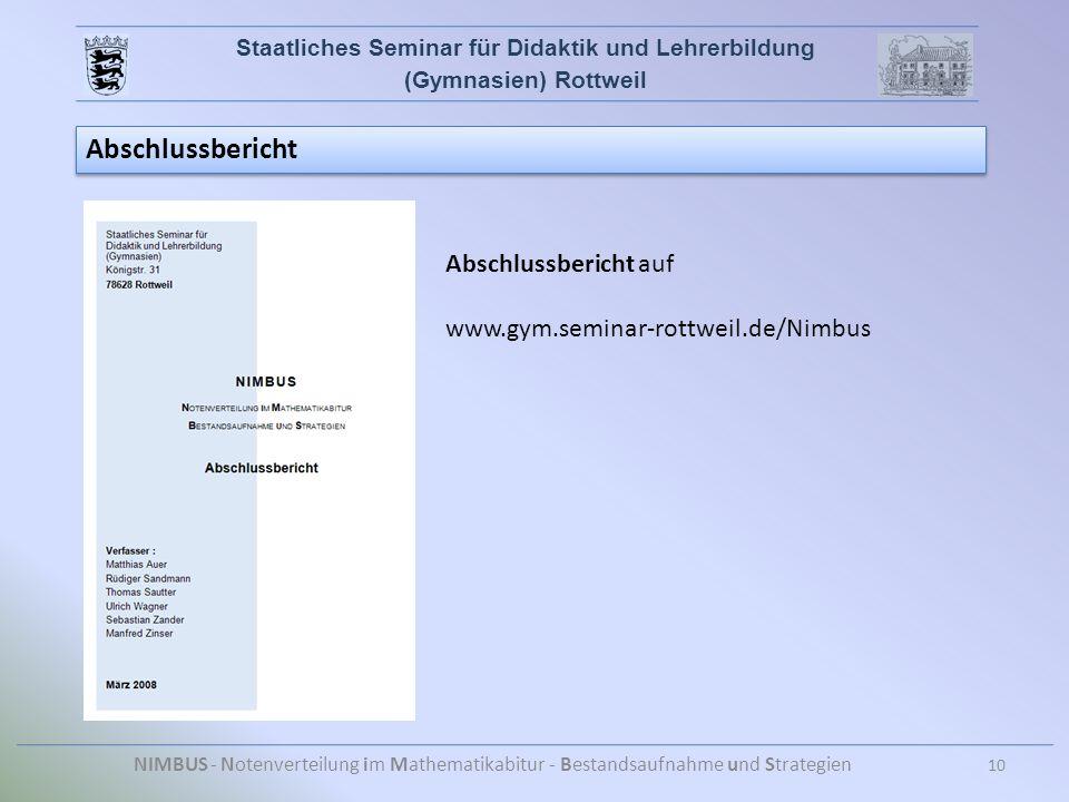Staatliches Seminar für Didaktik und Lehrerbildung (Gymnasien) Rottweil NIMBUS - Notenverteilung im Mathematikabitur - Bestandsaufnahme und Strategien