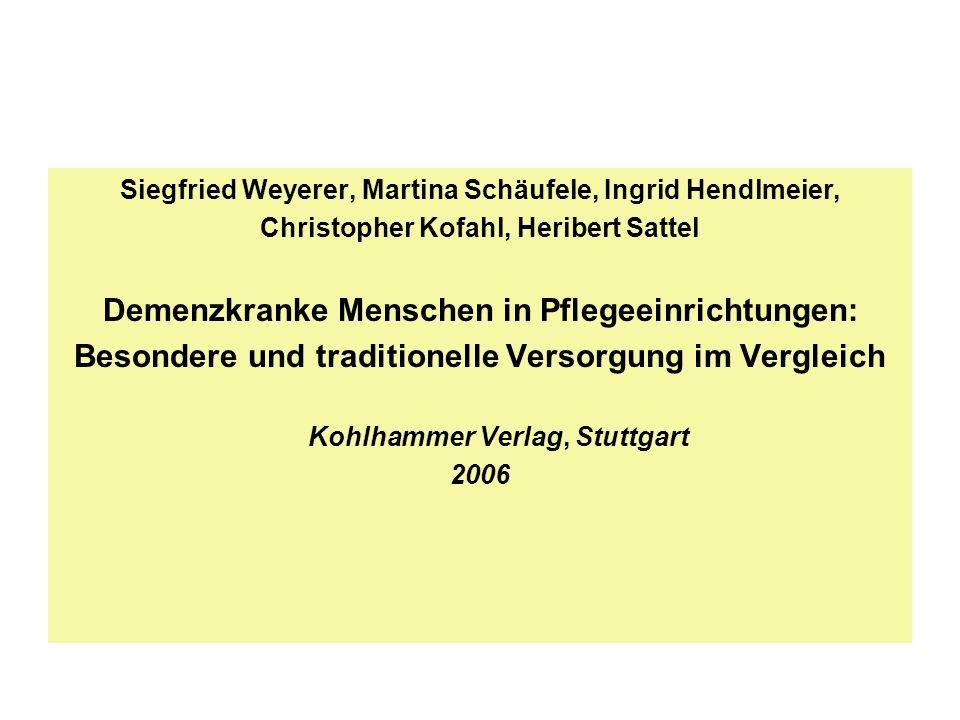Siegfried Weyerer, Martina Schäufele, Ingrid Hendlmeier, Christopher Kofahl, Heribert Sattel Demenzkranke Menschen in Pflegeeinrichtungen: Besondere u