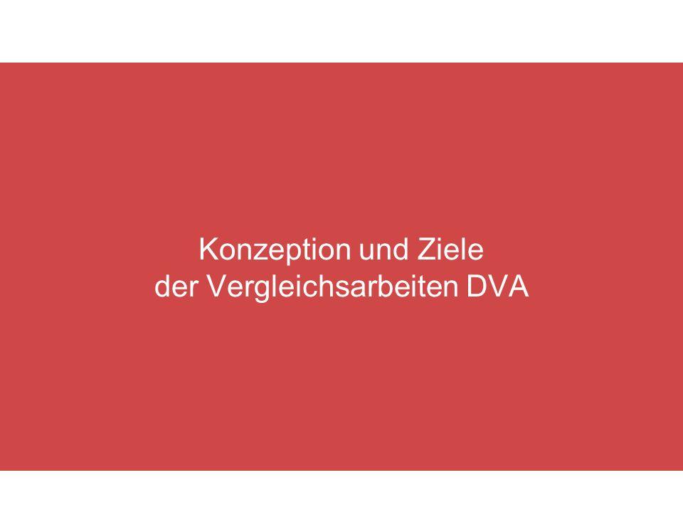 Konzeption und Ziele der Vergleichsarbeiten DVA